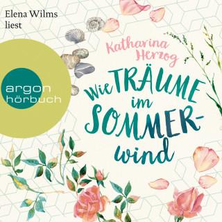 Katharina Herzog: Wie Träume im Sommerwind (Gekürzt)