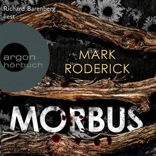 Mark Roderick: Morbus (Ungekürzt)