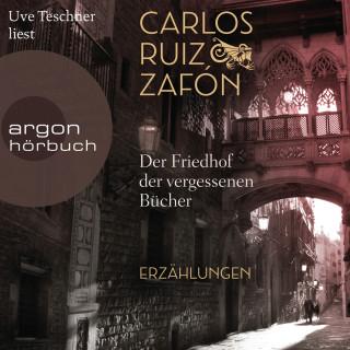 Carlos Ruiz Zafón: Der Friedhof der vergessenen Bücher (Ungekürzt)