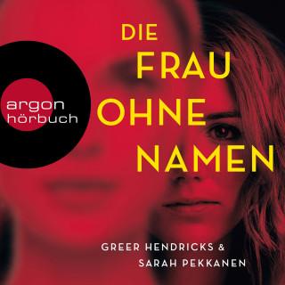 Greer Hendricks, Sarah Pekkanen: Die Frau ohne Namen (Ungekürzt)