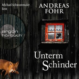Andreas Föhr: Unterm Schinder - Ein Wallner & Kreuthner Krimi, Band 9 (Gekürzt)