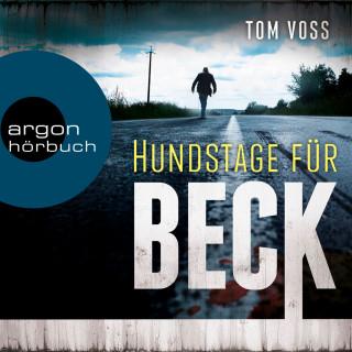Tom Voss: Hundstage für Beck - Nick Beck ermittelt, Band 1 (Ungekürzt)