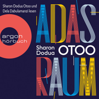 Sharon Dodua Otoo: Adas Raum (Ungekürzt)