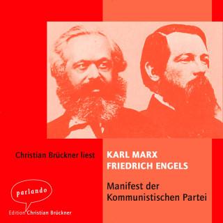Karl Marx: Das Manifest der kommunistischen Partei (Ungekürzt)
