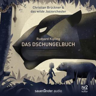 Christian Brückner, Das wilde Jazzorchester, Rudyard Kipling: Das Dschungelbuch - Ein Erzählkonzert (Gekürzt)