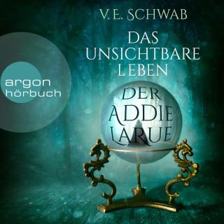 V. E. Schwab: Das unsichtbare Leben der Addie LaRue (Ungekürzt)