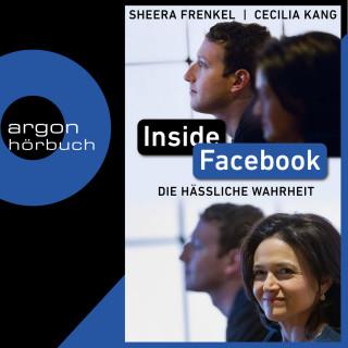 Sheera Frenkel, Cecilia Kang: Inside Facebook - Die hässliche Wahrheit (Ungekürzt)