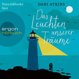 Dani Atkins: Das Leuchten unserer Träume (Ungekürzt)