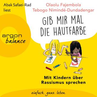 "Tebogo Nimindé-Dundadengar, Olaolu Fajembola: ""Gib mir mal die Hautfarbe"" - Mit Kindern über Rassismus sprechen (Ungekürzt)"