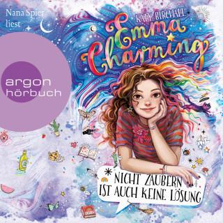 Katy Birchall: Emma Charming - Nicht zaubern ist auch keine Lösung (Ungekürzt)