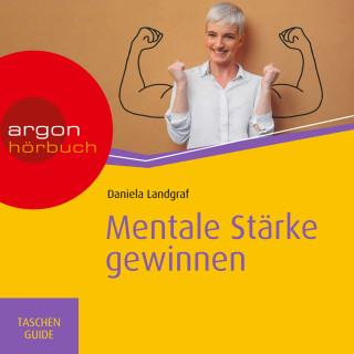 Daniela Landgraf: Haufe TaschenGuide - Mentale Stärke gewinnen (Ungekürzt)