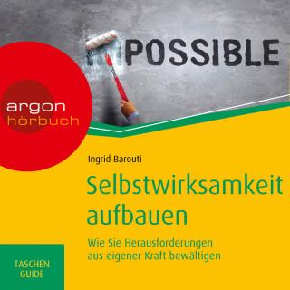 Ingrid Barouti: Haufe TaschenGuide - Wie Sie Herausforderungen aus eigener Kraft bewältigen - Selbstwirksamkeit aufbauen (Ungekürzt)
