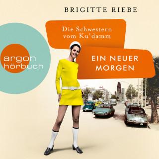 Brigitte Riebe: Die Schwestern vom Ku'damm: Ein neuer Morgen - Die 50er-Jahre-Reihe, Band 4 (Ungekürzt)