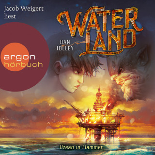 Dan Jolley: Waterland - Ozean in Flammen - Waterland, Band 3 (Ungekürzt)