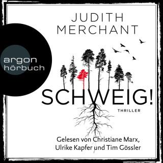 Judith Merchant: SCHWEIG! (Ungekürzt)