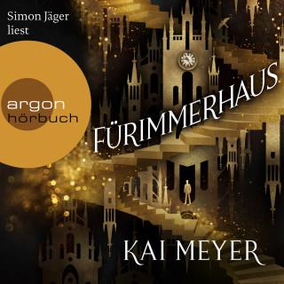 Kai Meyer: Fürimmerhaus (Ungekürzt)