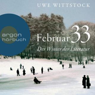 Uwe Wittstock: Feb 33 - Der Winter der Literatur (Ungekürzt)
