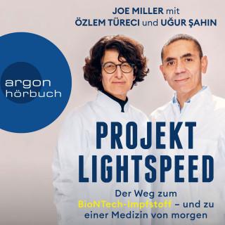 Joe Miller: Projekt Lightspeed - Der Weg zum BioNTech-Impfstoff - und zu einer Medizin von morgen (Ungekürzt)