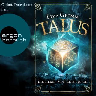 Liza Grimm: Die Hexen von Edinburgh - Talus, Band 1 (Ungekürzt)