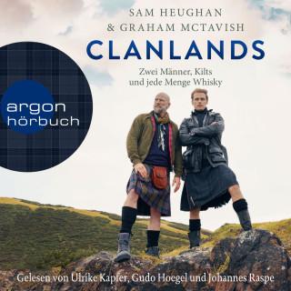 Sam Heughan, Graham McTavish: Clanlands - Zwei Männer, Kilts und jede Menge Whisky (Ungekürzt)