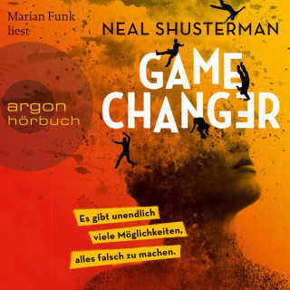 Neal Shusterman: Game Changer - Es gibt unendlich viele Möglichkeiten, alles falsch zu machen (Ungekürzt)