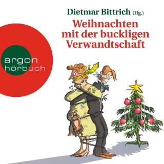 Dietmar Bittrich (Hg.): Weihnachten mit der buckligen Verwandtschaft