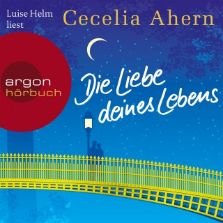Cecelia Ahern: Die Liebe deines Lebens