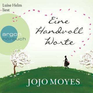 Jojo Moyes: Eine Handvoll Worte