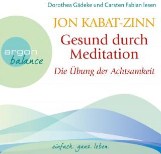 Jon Kabat-Zinn: Gesund durch Meditation, Teil 1: Die Übung der Achtsamkeit