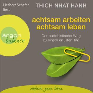 Thich Nhat Hanh: Achtsam arbeiten, achtsam leben