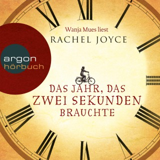 Rachel Joyce: Das Jahr, das zwei Sekunden brauchte