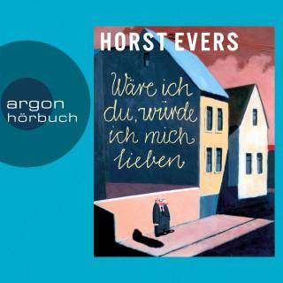 Horst Evers: Wäre ich du, würde ich mich lieben