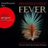 Douglas Preston, Lincoln Child: Fever - Schatten der Vergangenheit (ungekürzt)