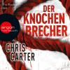 Chris Carter: Der Knochenbrecher