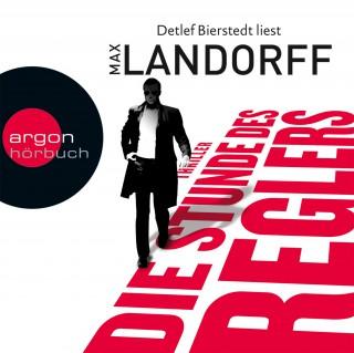 Max Landorff: Die Stunde des Reglers