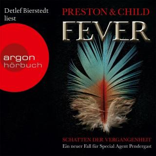 Preston & Child: Fever - Schatten Der Vergangenheit