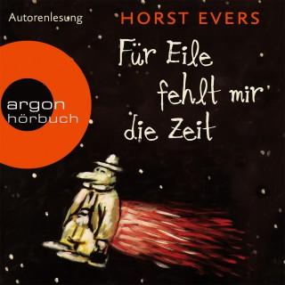 Horst Evers: Für Eile fehlt mir die Zeit