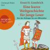 Ernst H. Gombrich: Eine kurze Weltgeschichte für junge Leser: Von den Anfängen bis zum Mittelalter