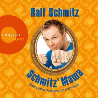 Ralf Schmitz: Schmitz` Mama
