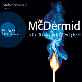 Val McDermid: Alle Rache will Ewigkeit
