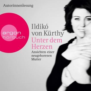 Ildikó von Kürthy: Unter dem Herzen