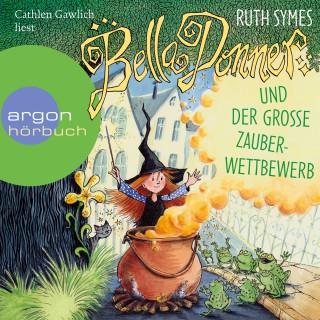 Ruth Symes: Bella Donner und der grosse Zauberwettbewerb
