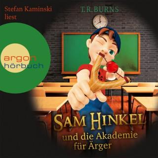 T. R. Burns: Sam Hinkel und die Akademie für Ärger