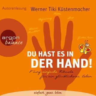 Werner Tiki Küstenmacher: Du hast es in der Hand