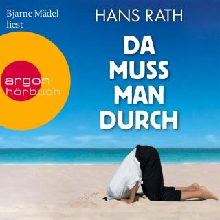 Hans Rath: Da muss man durch