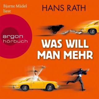 Hans Rath: Was will man mehr