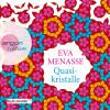 Eva Menasse: Quasikristalle