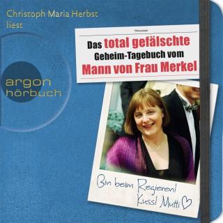 Christoph Maria Herbst: Das total gefälschte Geheim-Tagebuch vom Mann von Frau Merkel