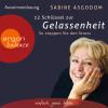 Sabine Asgodom: 12 Schlüssel zur Gelassenheit