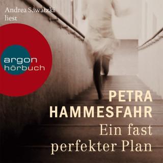 Petra Hammesfahr: Ein fast perfekter Plan